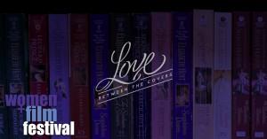 Women+Film Closing Night Film Love Beneath the Covers