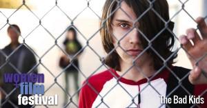 Women+Film Festival film The Bad Kids