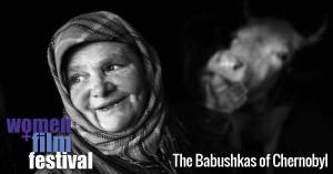 Women+Film festival film - The Babushkas of Chernobyl